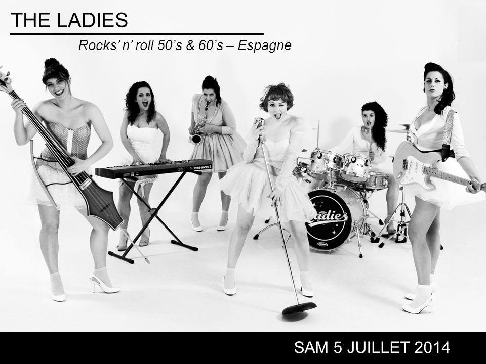 THE LADIES SAM 5 JUILLET 2014 Rocks' n' roll 50's & 60's – Espagne