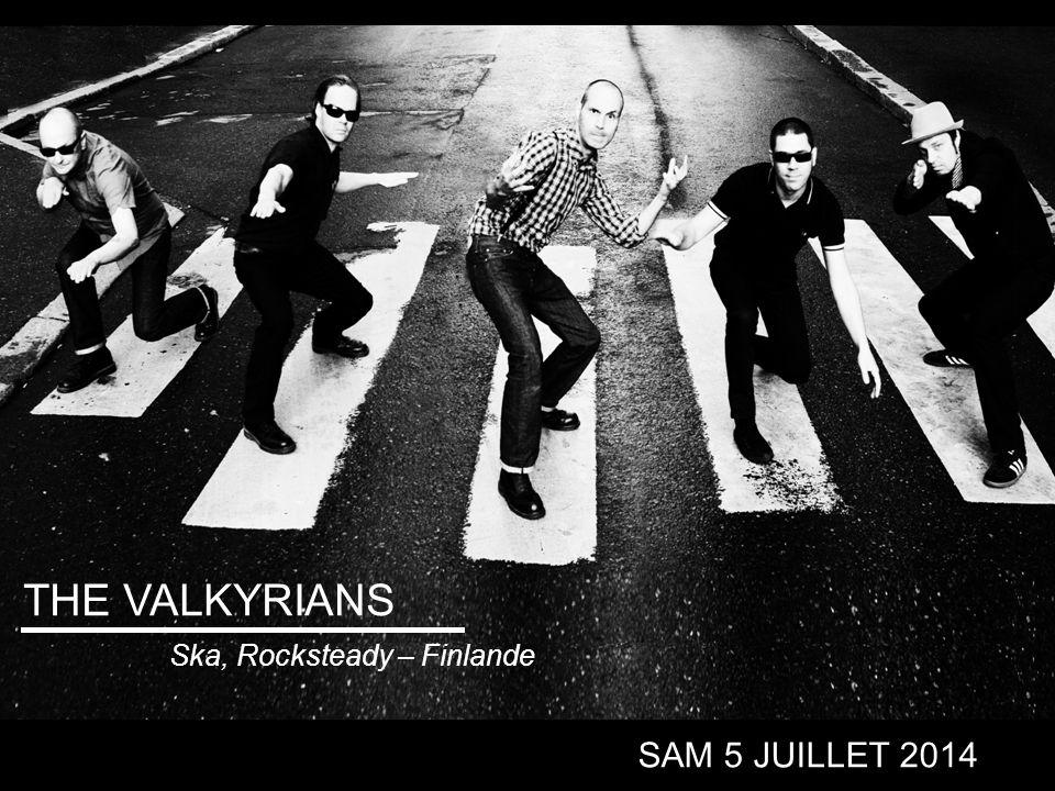 THE VALKYRIANS Ska, Rocksteady – Finlande SAM 5 JUILLET 2014