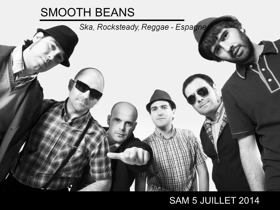SMOOTH BEANS SAM 5 JUILLET 2014 Ska, Rocksteady, Reggae - Espagne