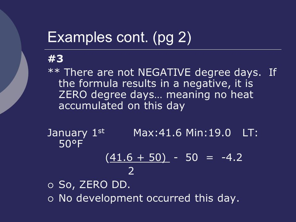 Examples cont. (pg 2) #3 ** There are not NEGATIVE degree days.