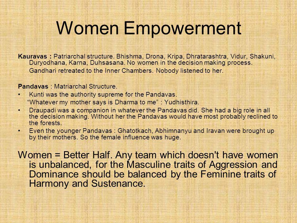 Women Empowerment Kauravas : Patriarchal structure.