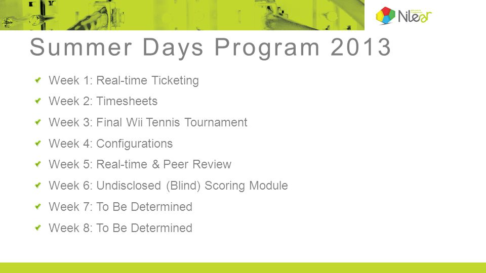 Summer Days Program 2013 Rankings 1st Place receives full-Friday off 2nd Place receives half-Friday off (afternoon) 3rd Place receives quarter-Friday off (late-afternoon) Each Friday only a single full, half & quarter can be redeemed Any on-site visits for Friday afternoon, planned or unplanned, require owner approval On-call half-day rebates are suspended for June & July