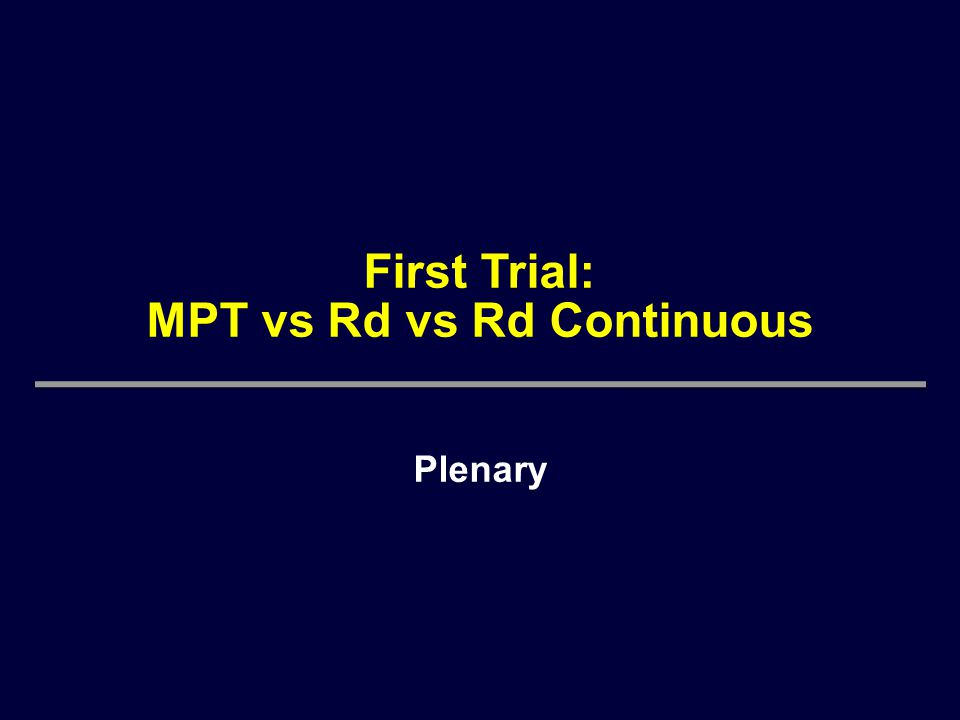 First Trial: MPT vs Rd vs Rd Continuous Plenary