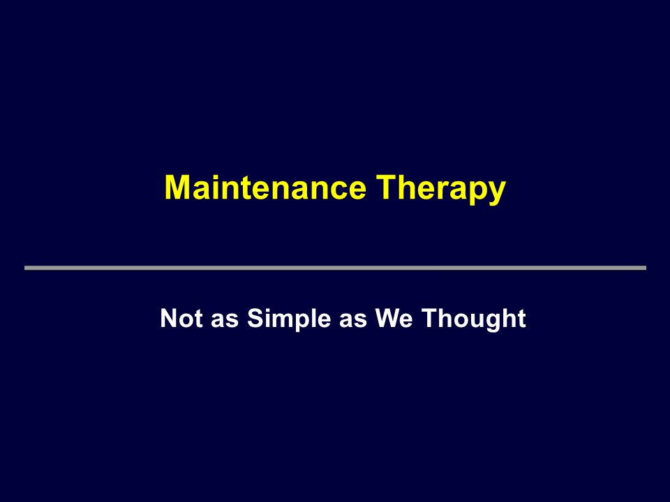 Maintenance Therapy Not as Simple as We Thought
