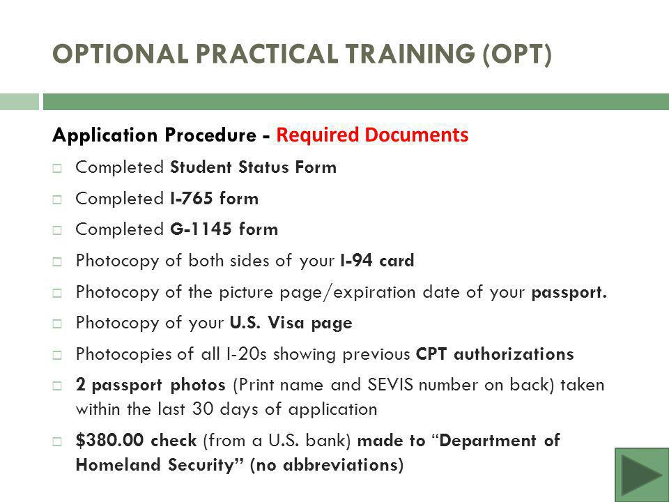 How do I apply? - Application Procedure  Assemble all required documents with necessary signatures  Come see an OISS advisor to processing of your n