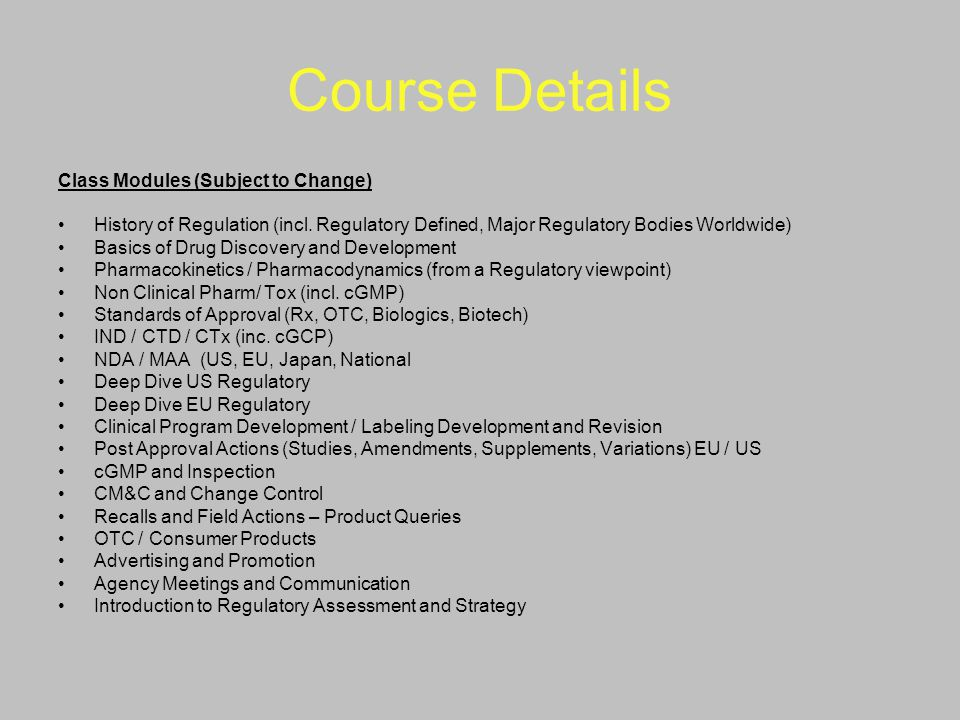 Clinical Investigation US: IND – Investigational New Drug (Application) EU: CTA / CTX – Clinical Trial Authorization/Clinical Trials Exemption
