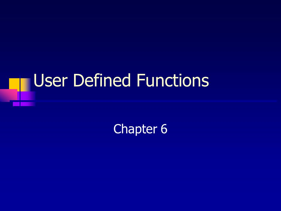 User Defined Functions Chapter 6
