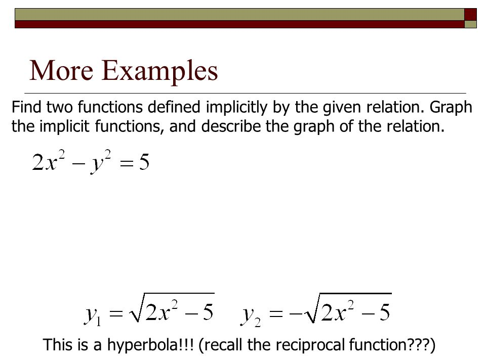 More Examples Find two functions defined implicitly by the given relation.