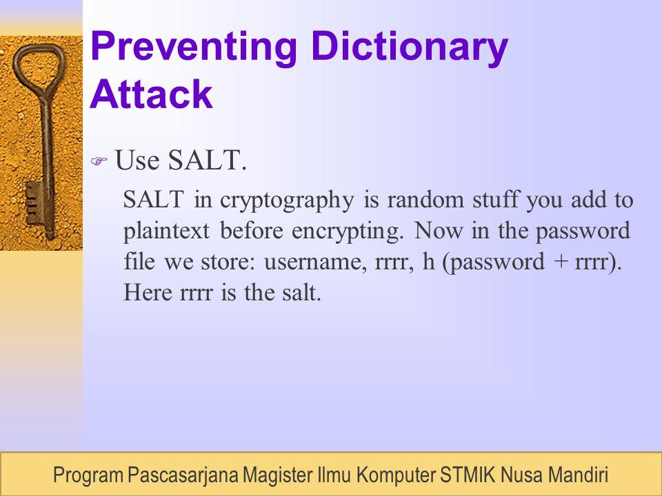 RUDI LUMANTOUNIVERSITAS BUDILUHUR, Semester 2 / 2007 Preventing Dictionary Attack F Use SALT.