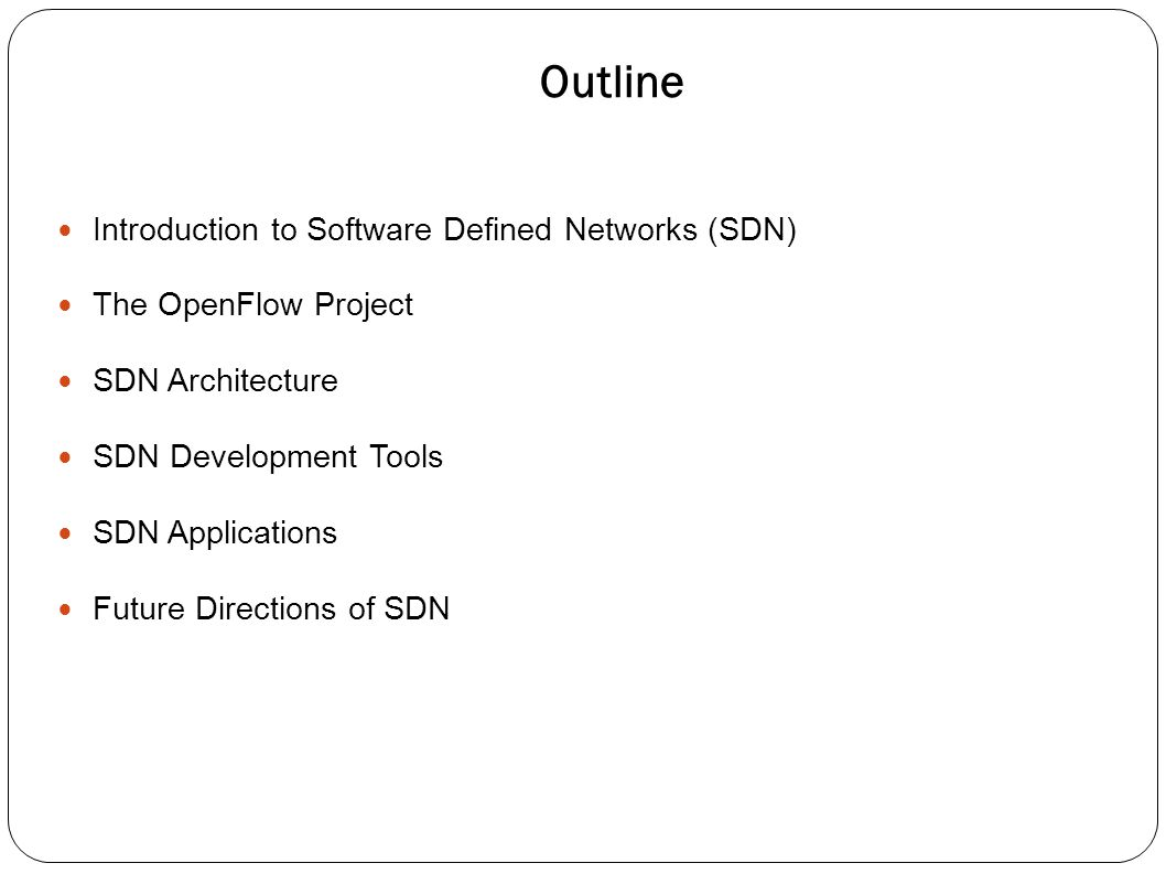 Software Defined Networks - SDN ● Three basic components of a network architecture : control plane, data plane and management plane.