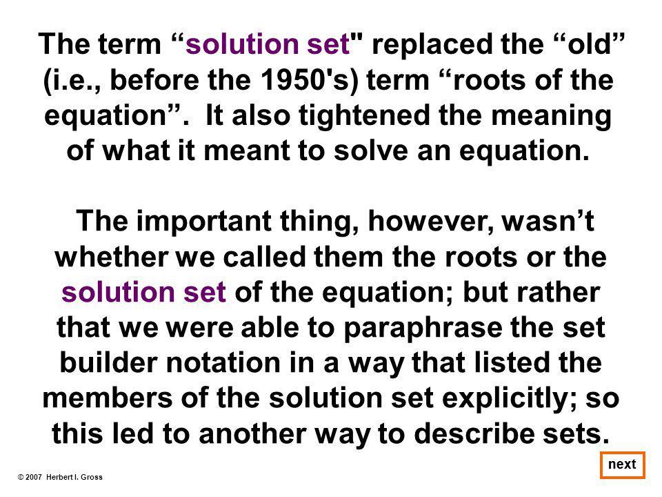 """© 2007 Herbert I. Gross next The term """"solution set"""