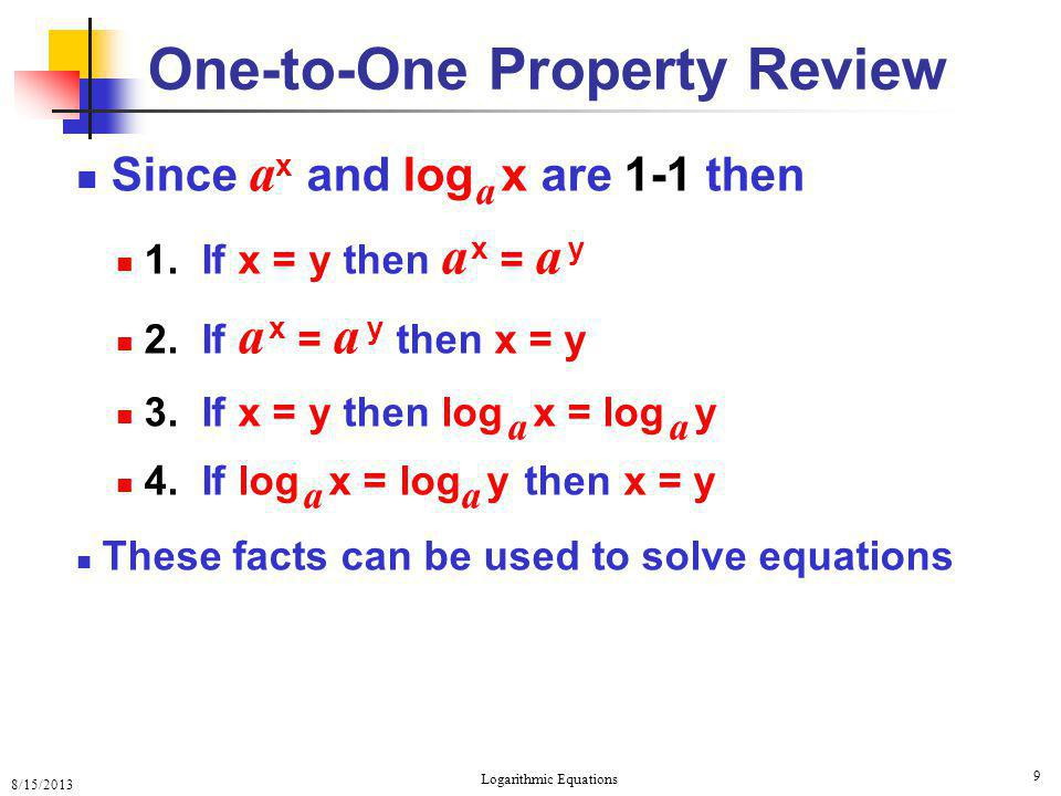 8/15/2013 Logarithmic Equations 10 Solving Equations: Examples 6.
