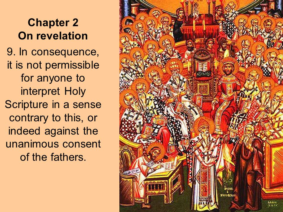 Chapter 2 On revelation 9. In consequence, it is not permissible for anyone to interpret Holy Scripture in a sense contrary to this, or indeed against