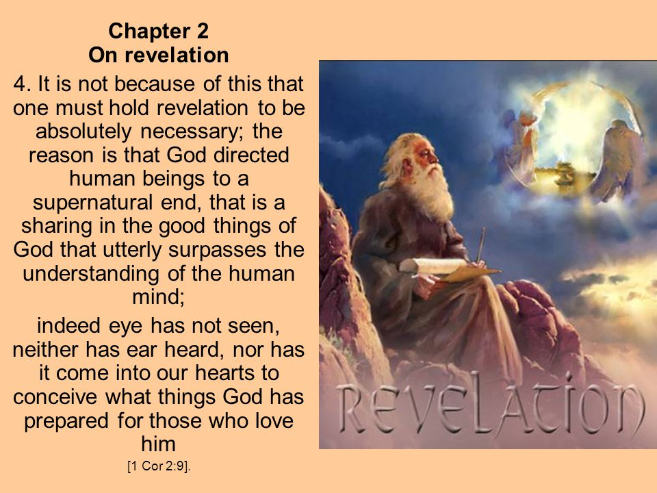 Chapter 2 On revelation 4. It is not because of this that one must hold revelation to be absolutely necessary; the reason is that God directed human b