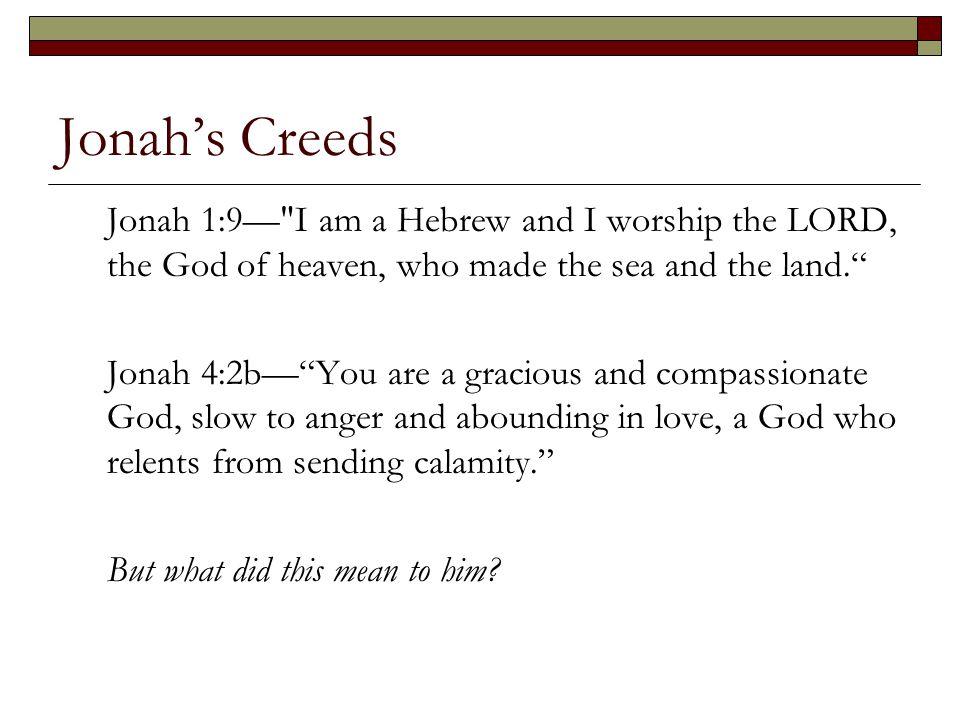 Jonah's Creeds Jonah 1:9—