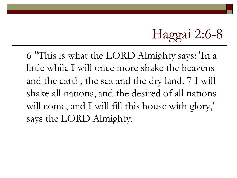 Haggai 2:6-8 6