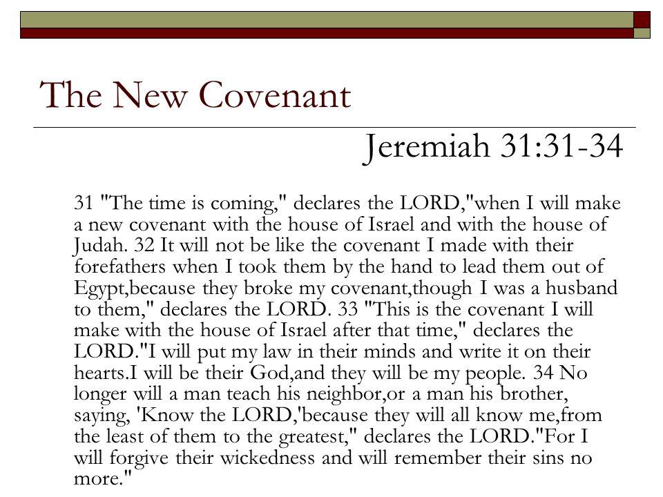 The New Covenant Jeremiah 31:31-34 31