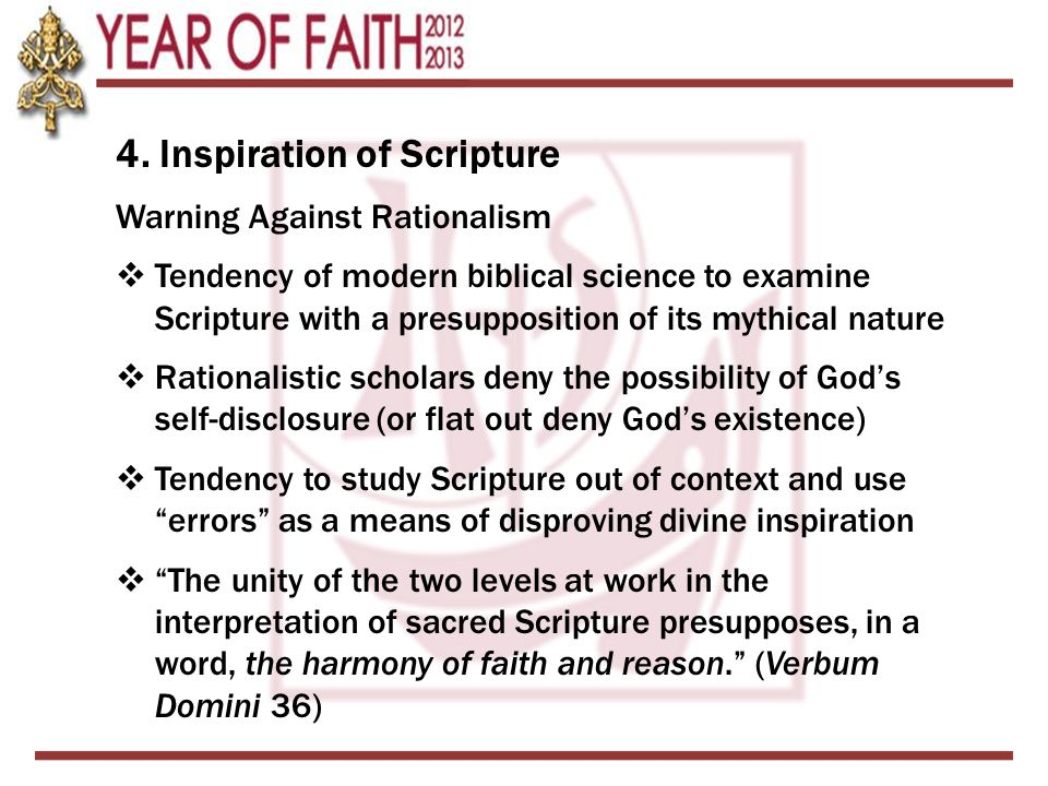 4. Inspiration of Scripture Warning Against Rationalism  Tendency of modern biblical science to examine Scripture with a presupposition of its mythic