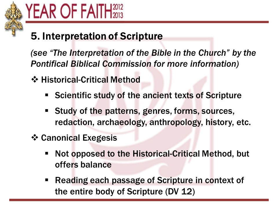"""5. Interpretation of Scripture (see """"The Interpretation of the Bible in the Church"""" by the Pontifical Biblical Commission for more information)  Hist"""