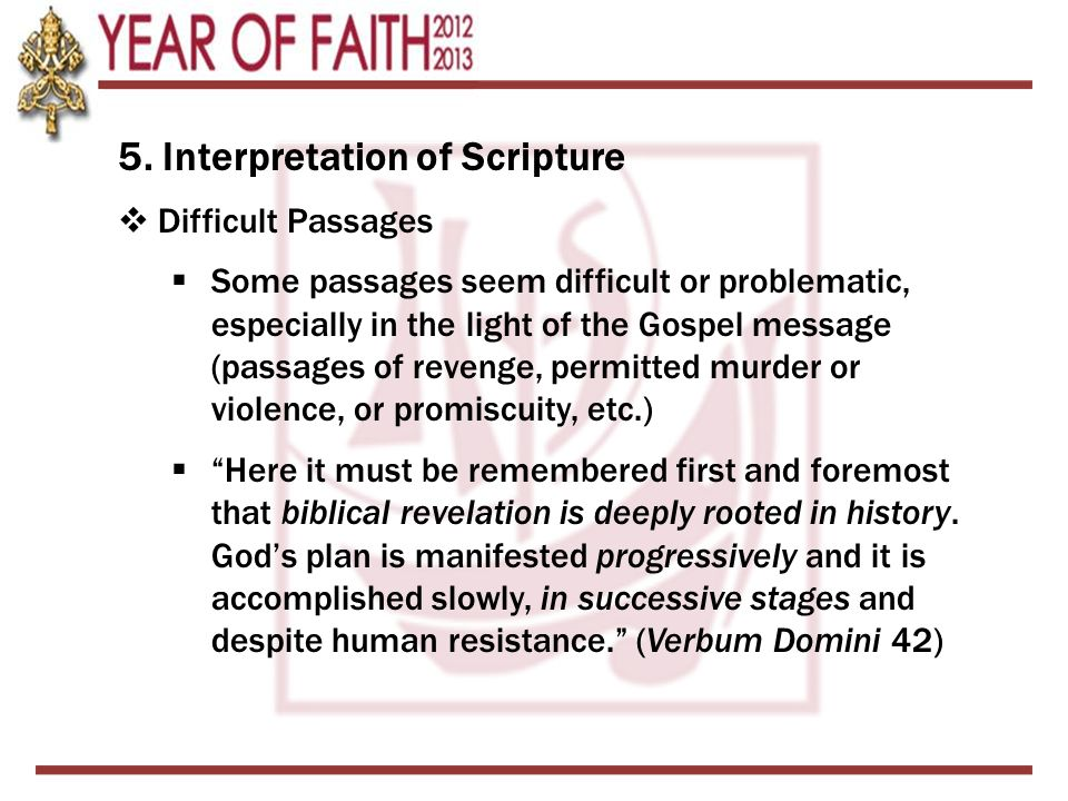 5. Interpretation of Scripture  Difficult Passages  Some passages seem difficult or problematic, especially in the light of the Gospel message (pass