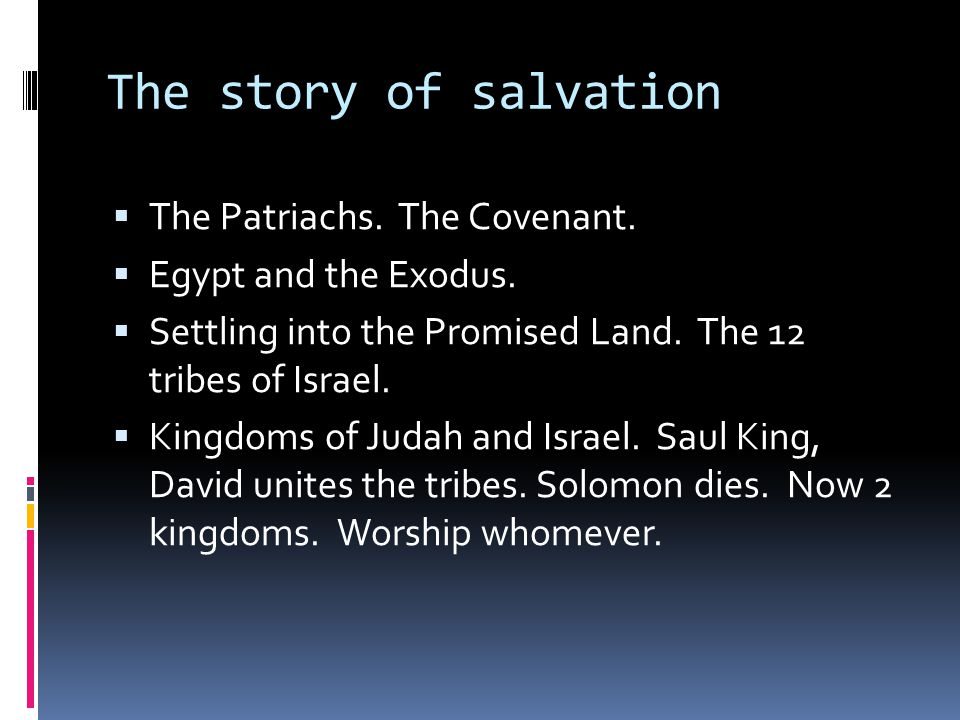 The story of salvation  The Patriachs. The Covenant.