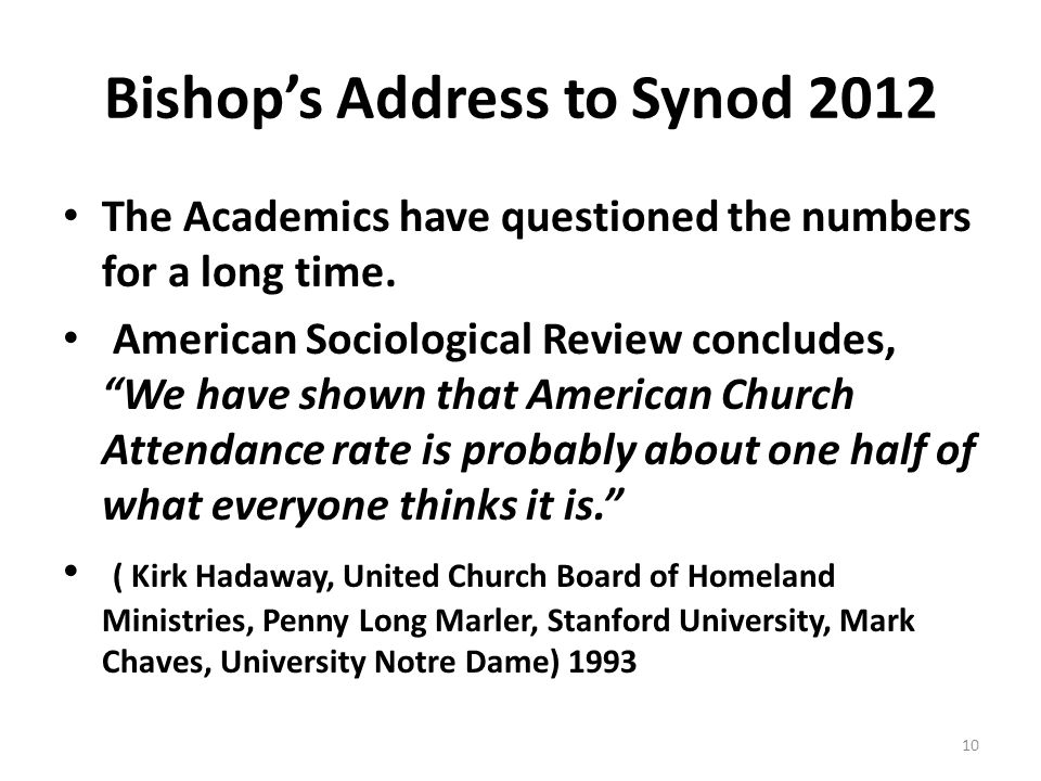 Bishop's Address to Synod 2012 The Academics have questioned the numbers for a long time.