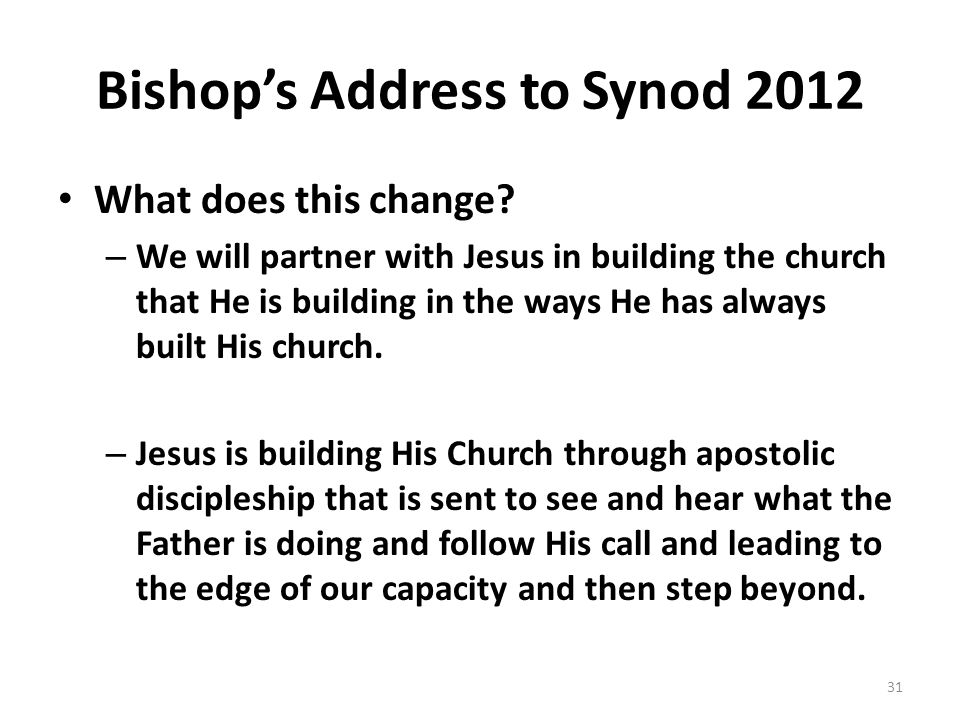 Bishop's Address to Synod 2012 What does this change.