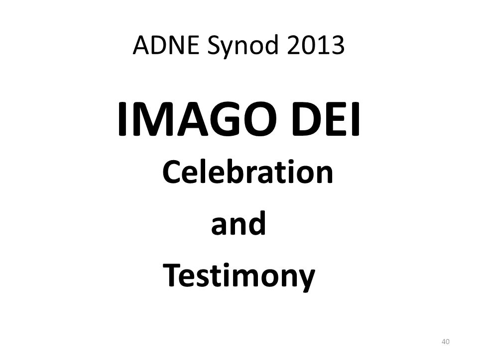 ADNE Synod 2013 IMAGO DEI Celebration and Testimony 40
