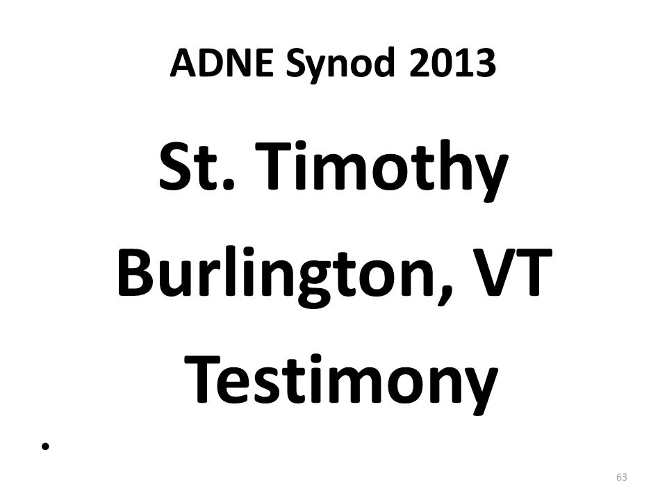 ADNE Synod 2013 St. Timothy Burlington, VT Testimony 63