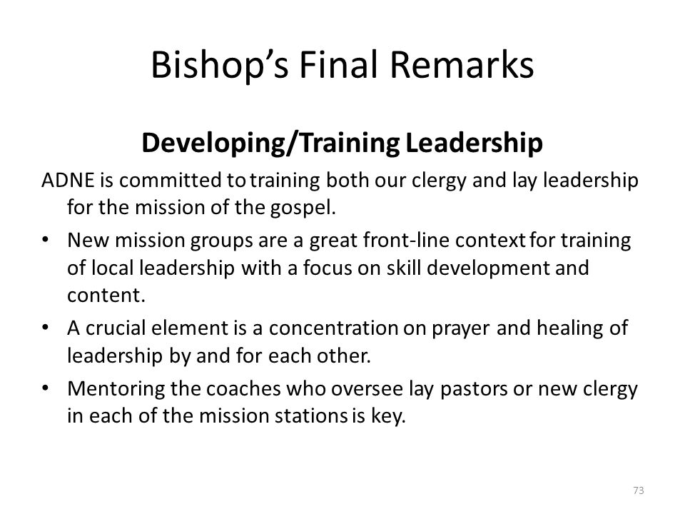 Bishop's Final Remarks Developing/Training Leadership ADNE is committed to training both our clergy and lay leadership for the mission of the gospel.