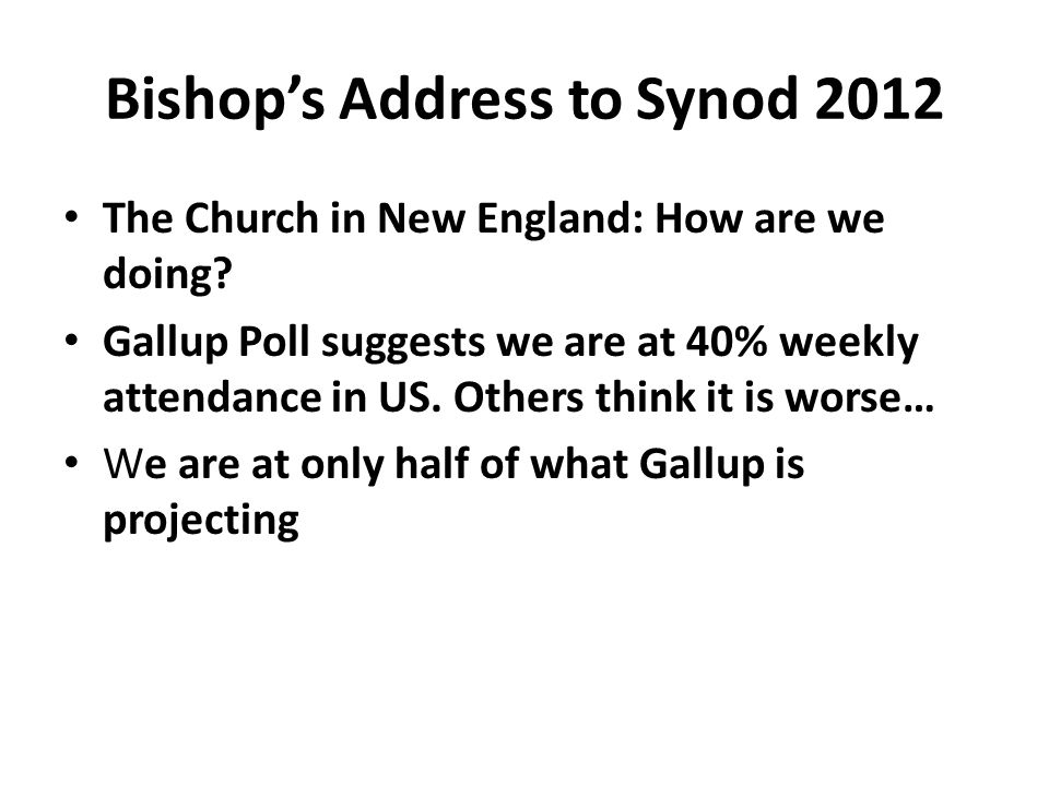 Bishop's Address to Synod 2012 The Church in New England: How are we doing.