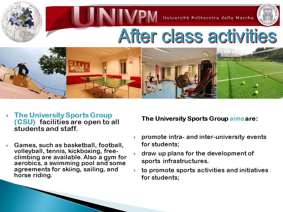  The University Sports Group (CSU) facilities are open to all students and staff.