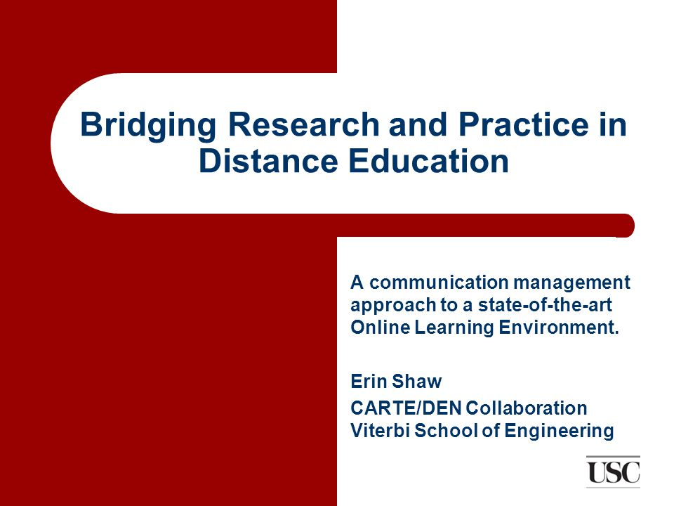 Bridging Research and Practice in Distance Education A communication management approach to a state-of-the-art Online Learning Environment.