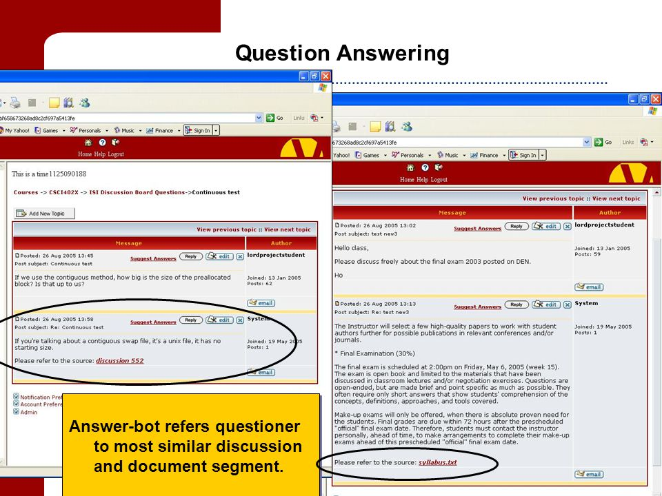 den.usc.edu Lord Corporation Foundation and USC Viterbi School of Engineering Question Answering Placeholder for results screen shot Answer-bot refers questioner to most similar discussion and document segment.