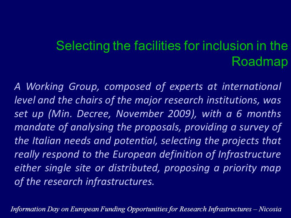 Recommendations Information Day on European Funding Opportunities for Research Infrastructures – Nicosia The next national call for Roadmap update and new projects will address more specifically than in the past the issues of  Innovation, both aiming at the suppliers as well as at the users of the RIs  Development of human capital  International and regional integration