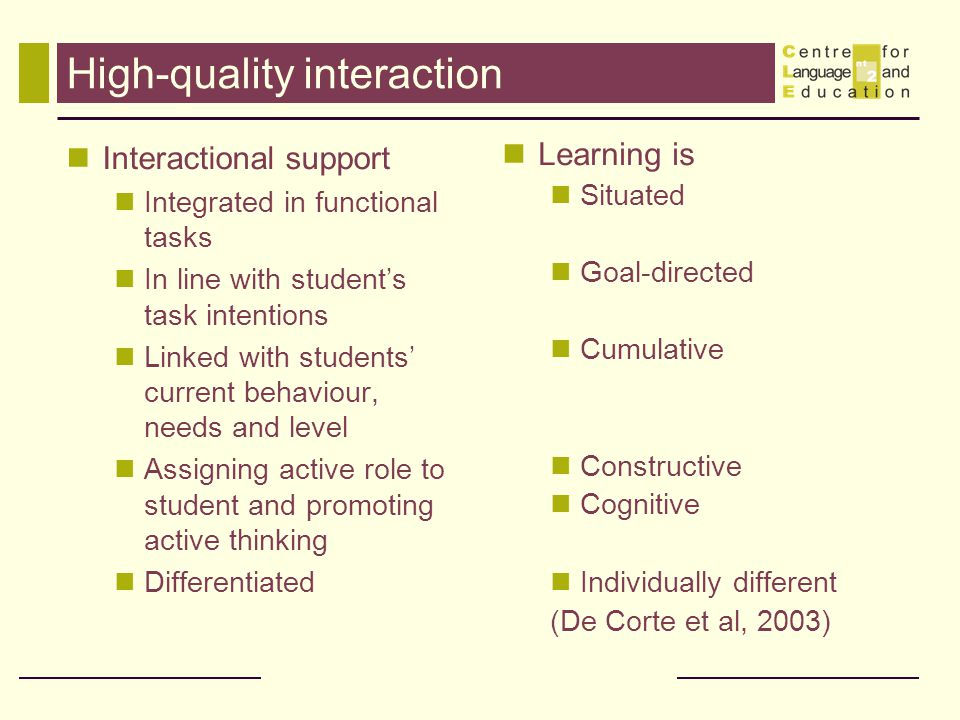 High-quality interaction Interactional support Integrated in functional tasks In line with student's task intentions Linked with students' current beh