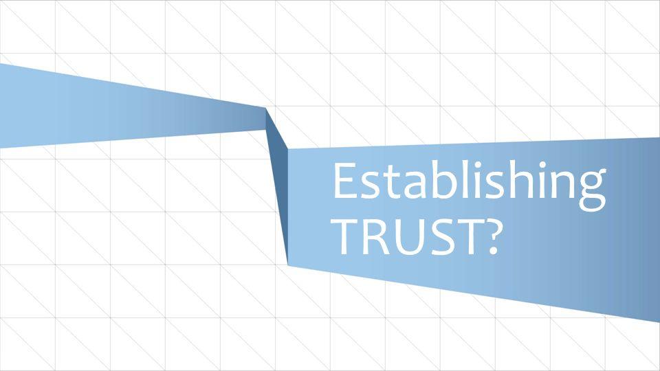 5 Establishing TRUST