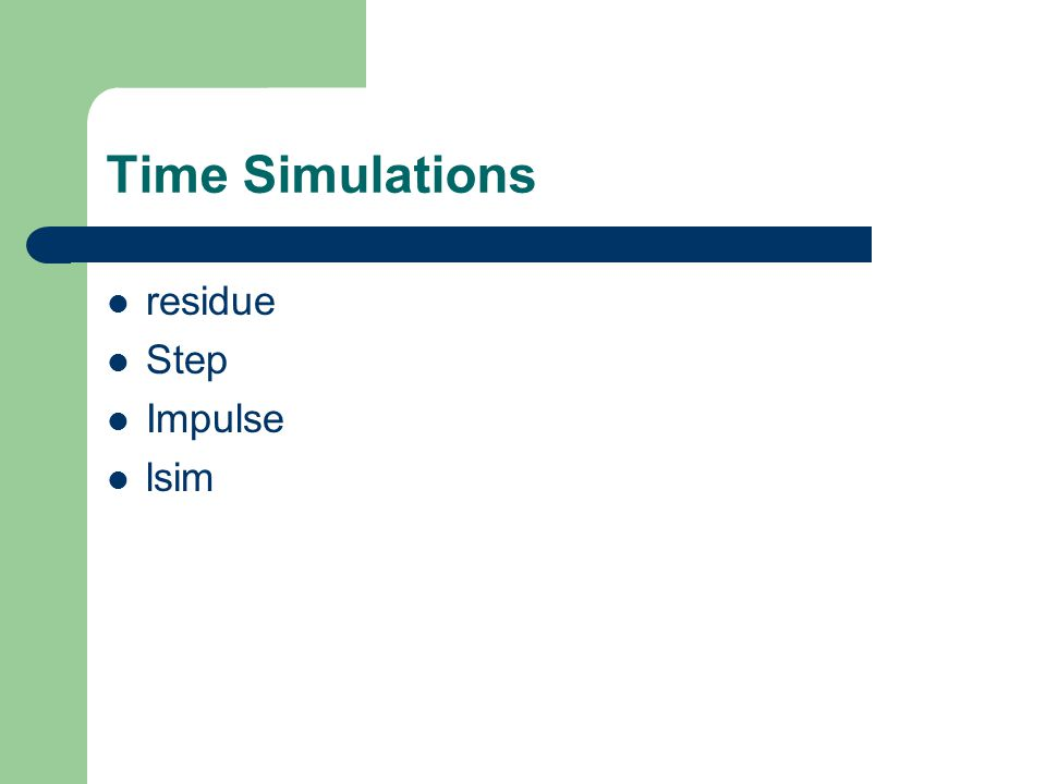 Time Simulations residue Step Impulse lsim