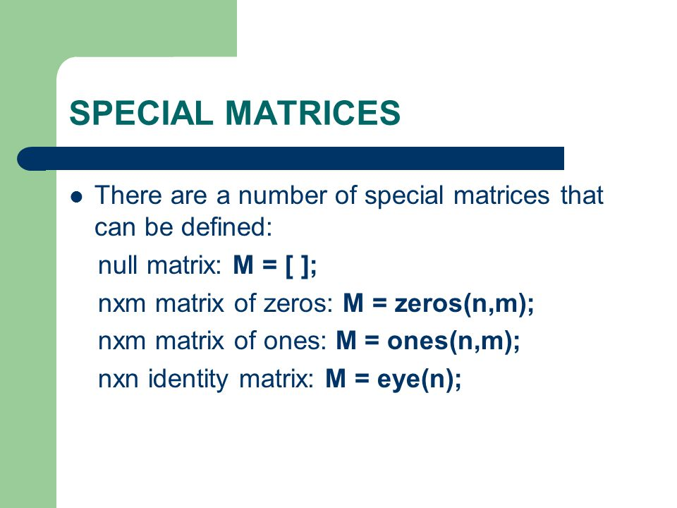 GENERAL INFORMATION Matlab is case sensitive so a and A are two different names.