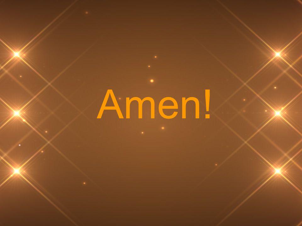 Amen!.
