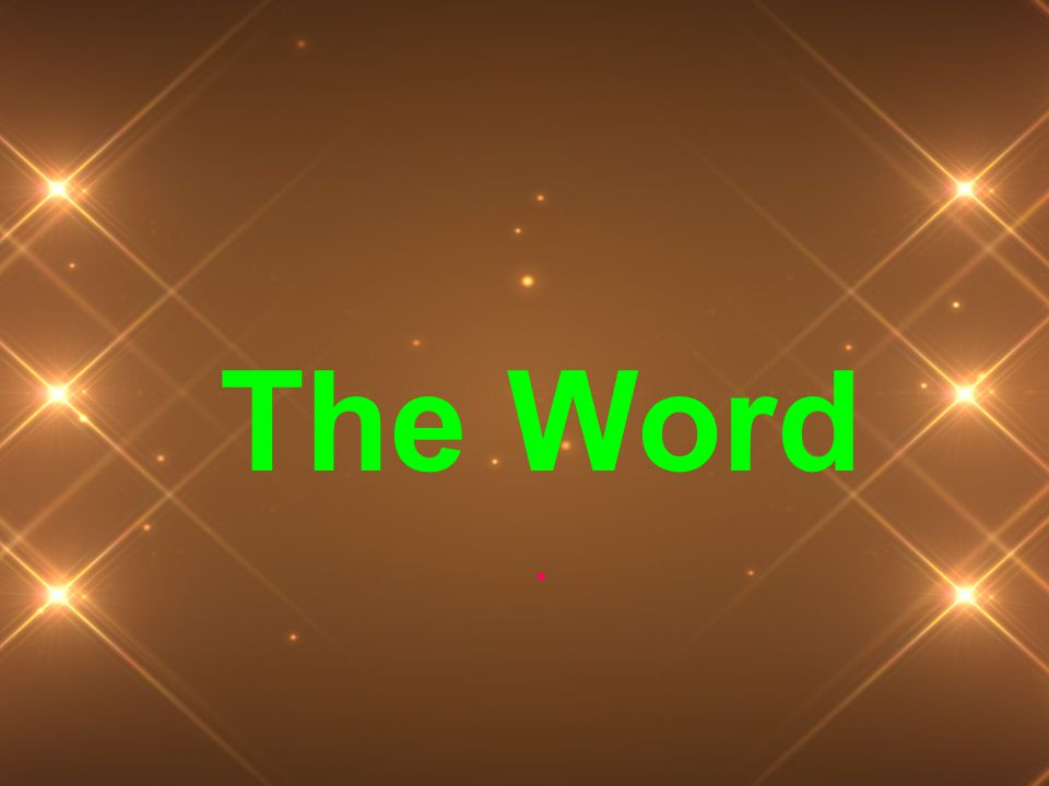 The Word.