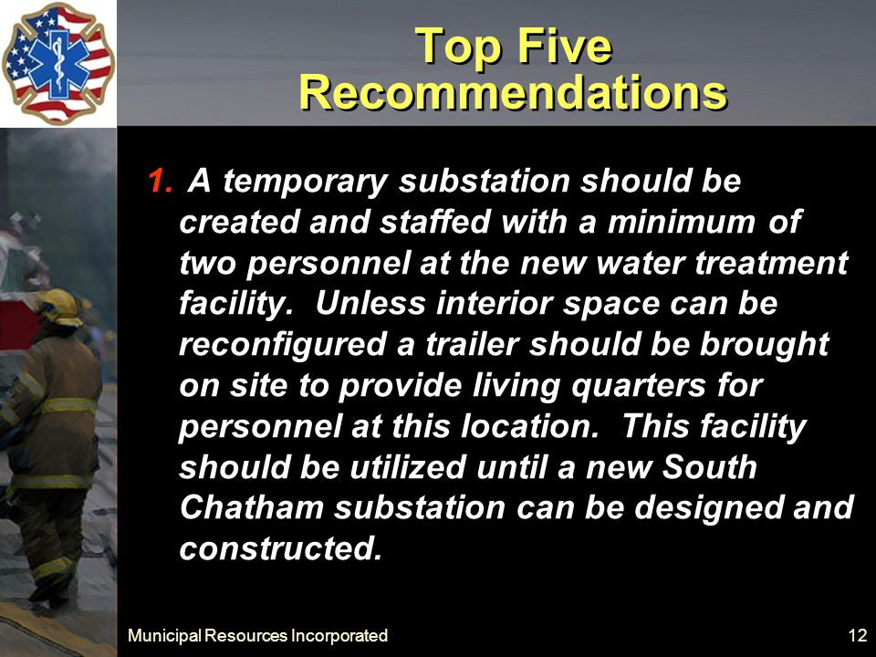 Municipal Resources Incorporated 12 Top Five Recommendations 1.