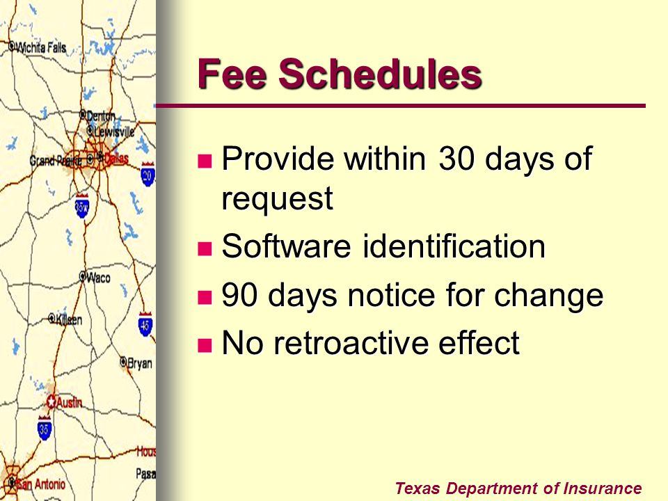 Texas Department of Insurance Fee Schedules Provide within 30 days of request Provide within 30 days of request Software identification Software ident
