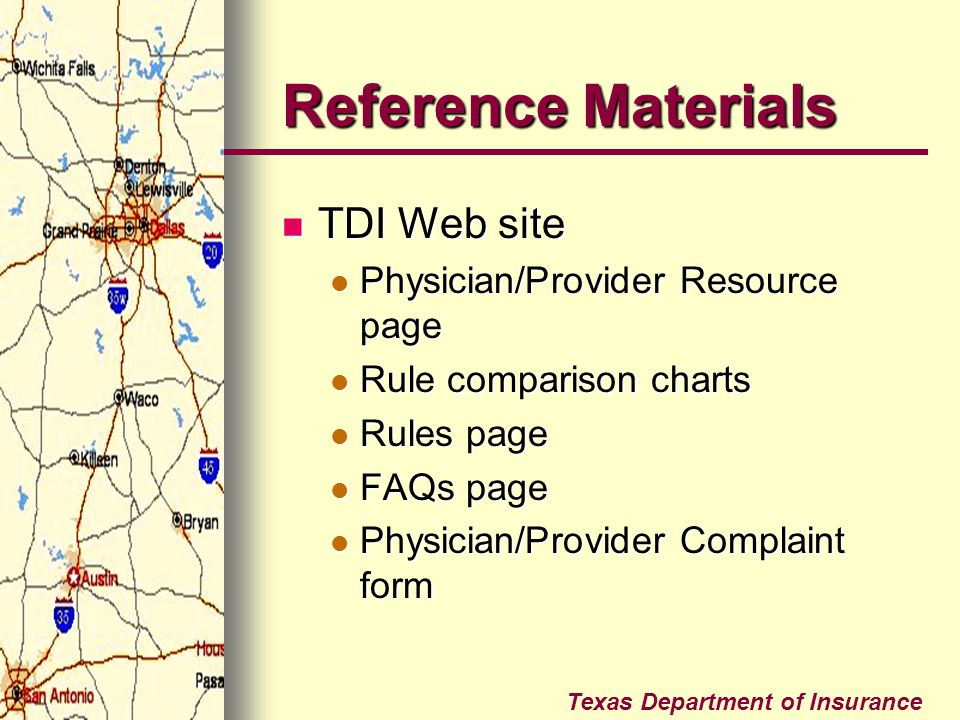 Texas Department of Insurance Reference Materials TDI Web site TDI Web site Physician/Provider Resource page Physician/Provider Resource page Rule com