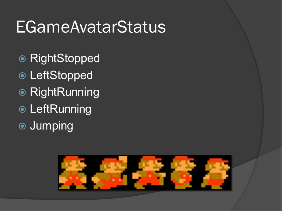 EGameAvatarStatus  RightStopped  LeftStopped  RightRunning  LeftRunning  Jumping