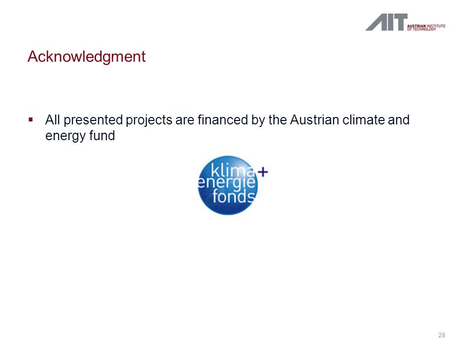 Acknowledgment  All presented projects are financed by the Austrian climate and energy fund 28