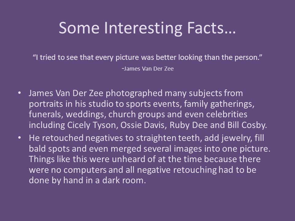 """Some Interesting Facts… """"I tried to see that every picture was better looking than the person."""" - James Van Der Zee James Van Der Zee photographed man"""
