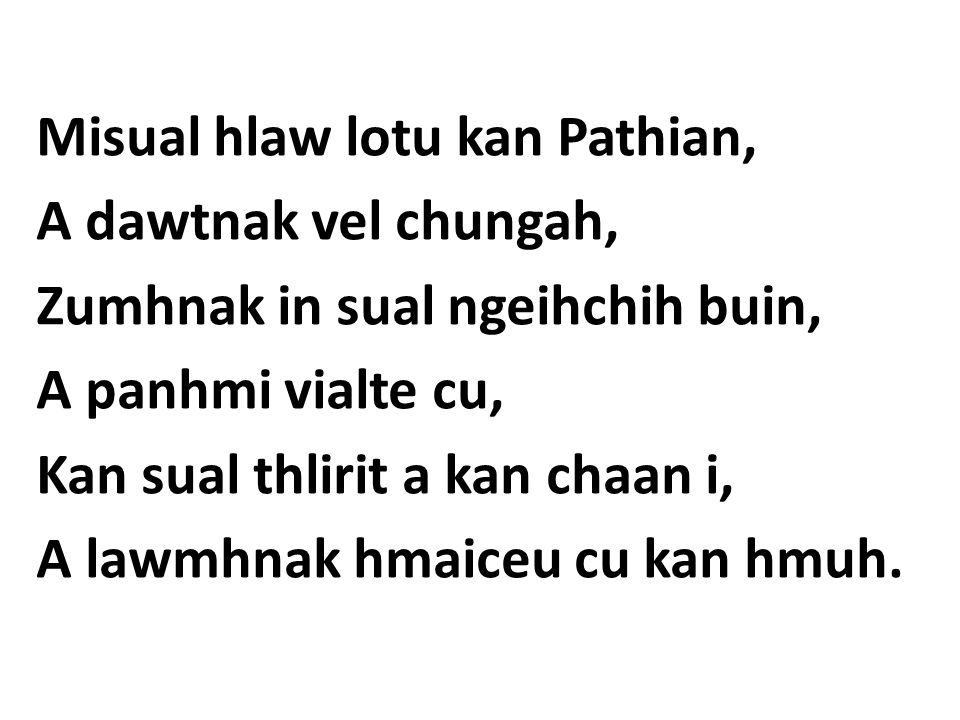 Misual hlaw lotu kan Pathian, A dawtnak vel chungah, Zumhnak in sual ngeihchih buin, A panhmi vialte cu, Kan sual thlirit a kan chaan i, A lawmhnak hm