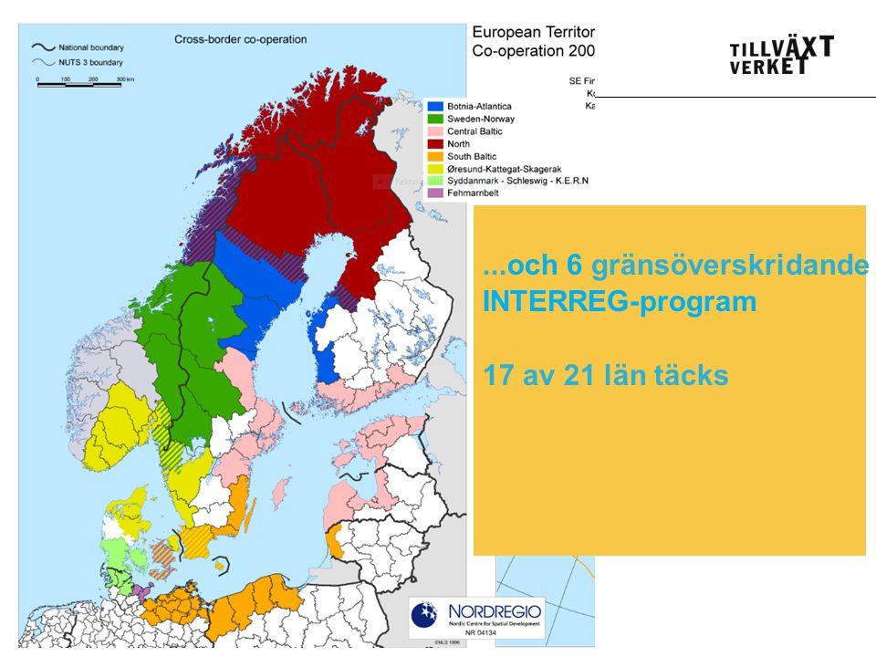 SWEDISH AGENCY FOR ECONOMIC AND REGIONAL GROWTH 13...och 6 gränsöverskridande INTERREG-program 17 av 21 län täcks