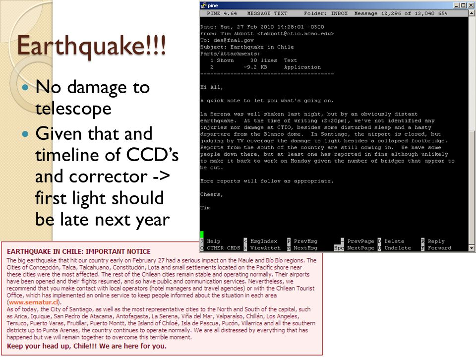 Earthquake!!! No damage to telescope Given that and timeline of CCD's and corrector -> first light should be late next year